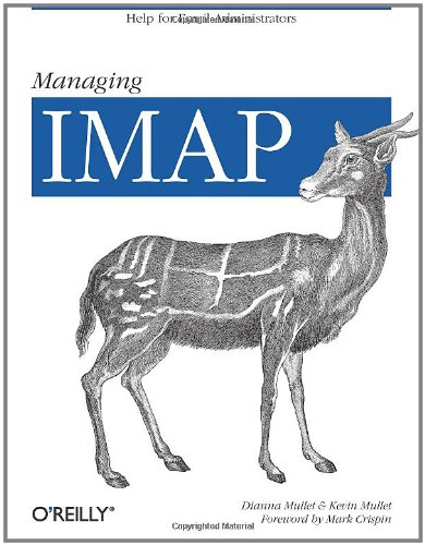 Managing IMAP: Help for E-mail Administrators 9780596000127