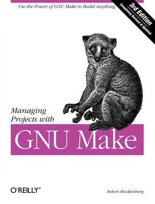 Managing Projects with GNU Make 9780596006105