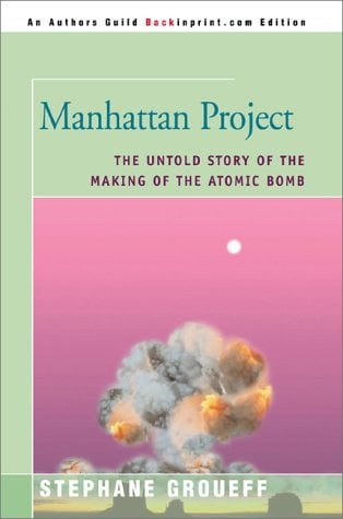Manhattan Project: The Untold Story of the Making of the Atomic Bomb 9780595092383