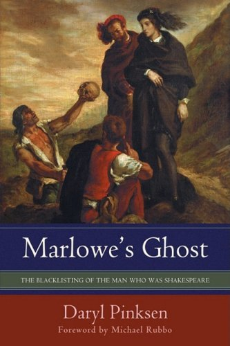 Marlowe's Ghost: The Blacklisting of the Man Who Was Shakespeare 9780595475148