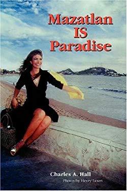 Mazatlan Is Paradise 9780595291007