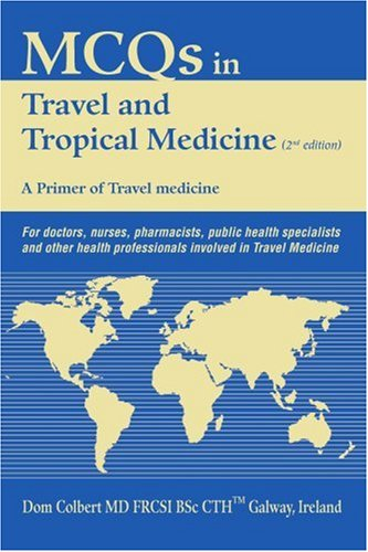 McQs in Travel and Tropical Medicine: A Primer of Travel Medicine 9780595367160