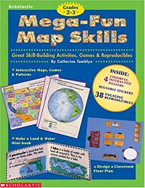 Mega-Fun Map Skills: Grades 2-3: Great Skill-Building Activities, Games & Reproducibles [With 4 Reusable Sticker Sheets and Two 2-Sided Map Posters] 9780590187992