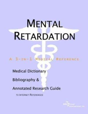 Mental Retardation - A Medical Dictionary, Bibliography, and Annotated Research Guide to Internet References 9780597840357