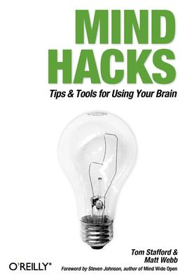 Mind Hacks: Tips & Tools for Using Your Brain 9780596007799