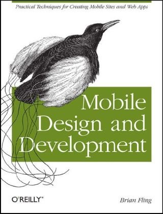 Mobile Design and Development: Practical Concepts and Techniques for Creating Mobile Sites and Web Apps 9780596155445