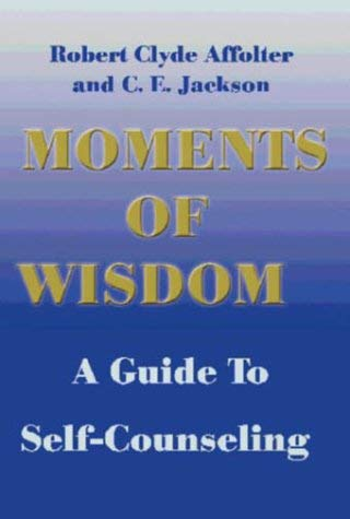Moments of Wisdom: A Guide to Self-Counseling 9780595139019