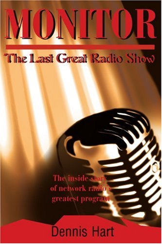 Monitor: The Last Great Radio Show 9780595213955