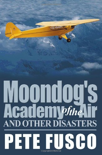 Moondog's Academy of the Air: And Other Disasters