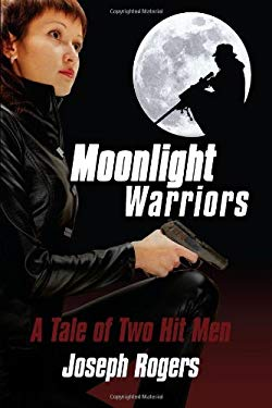 Moonlight Warriors: A Tale of Two Hit Men 9780595518791