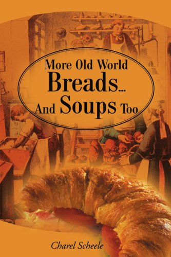 More Old World Breads...and Soups Too 9780595161225