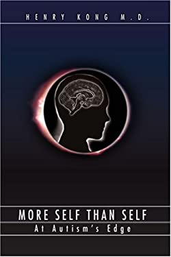 More Self Than Self: At Autism's Edge 9780595392964