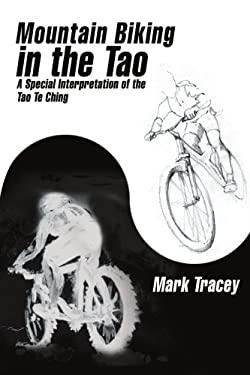Mountain Biking in the Tao 9780595480944