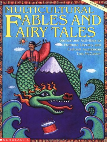 Multicultural Fables and Fairy Tales: Stories and Activities to Promote Literacy and Cultural Awareness 9780590492317