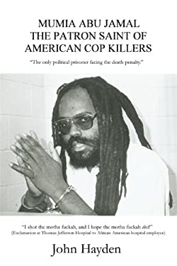 Mumia Abu Jamal: The Patron Saint of American Cop Killers 9780595384747
