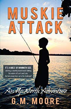 Muskie Attack: An Up North Adventure 9780595505388