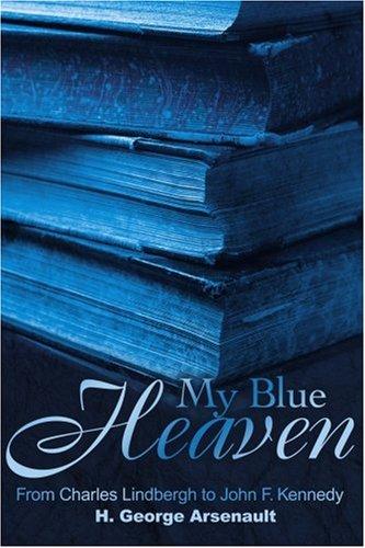 My Blue Heaven: From Charles Lindbergh to John F. Kennedy