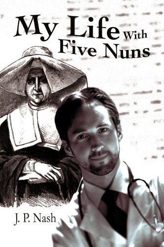 My Life with Five Nuns 9780595275021