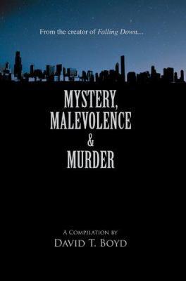 Mystery, Malevolence & Murder 9780595387953
