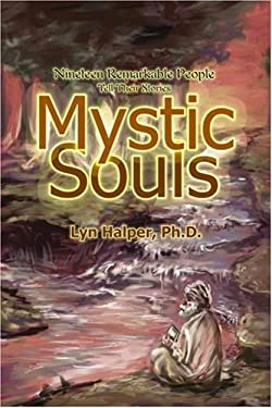 Mystic Souls: Nineteen Remarkable People Tell Their Stories