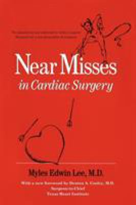 Near Misses in Cardiac Surgery 9780595528554