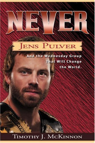 Never: Jens Pulver and the Wednesday Group That Will Change the World 9780595883004