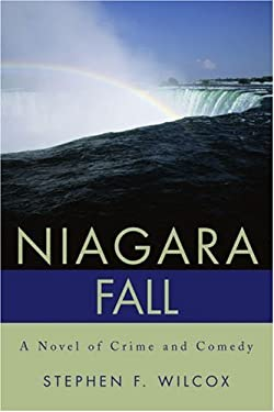 Niagara Fall: A Novel of Crime and Comedy 9780595221462