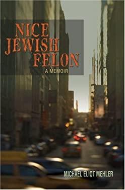 Nice Jewish Felon 9780595844517
