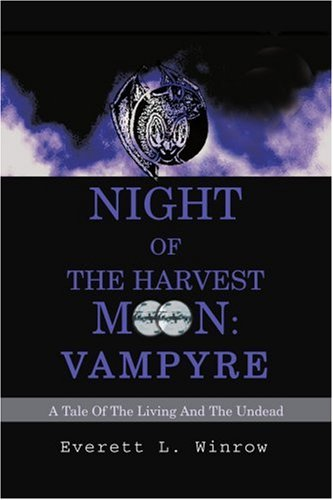 Night of the Harvest Moon: Vampyre: A Tale of the Living and the Undead 9780595276295