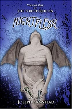 Nightflesh: Volume One of the Porphyrricon 9780595419142