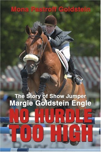 No Hurdle Too High: The Story of Show Jumper Margie Goldstein Engle 9780595183371