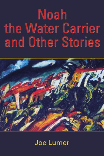 Noah the Water Carrier and Other Stories 9780595380558