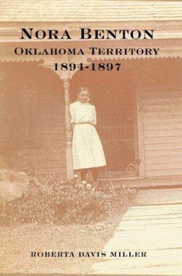 Nora Benton Oklahoma Territory 1894-1897 Roberta Miller