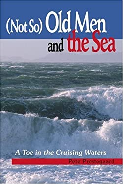 Not So Old Men and the Sea: A Toe in the Cruising Waters 9780595298273