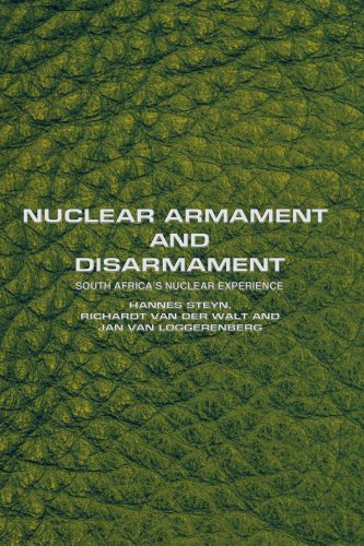 Nuclear Armament and Disarmament: South Africa's Nuclear Experience 9780595436033