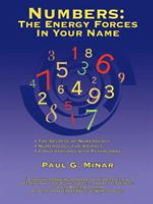 Numbers: The Energy Forces in Your Name: Featuring New Millennium Conversations with Pythagoras (1980 to 2006) Also Numerology 9780595380701