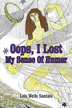 OOPS, I Lost My Sense of Humor 9780595258406