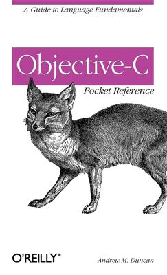 Objective-C Pocket Reference 9780596004231