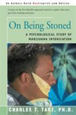 On Being Stoned: A Psychological Study of Marijuana Intoxication 9780595149728