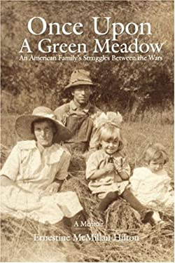 Once Upon a Green Meadow: An American Family's Struggles Between the Wars 9780595444038