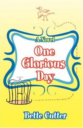 One Glorious Day 9780595703357