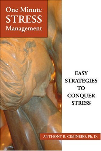 One Minute Stress Management: Easy Strategies to Conquer Stress 9780595399437