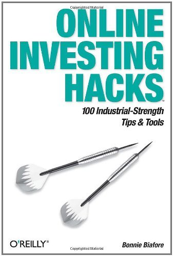 Online Investing Hacks: 100 Industrial-Strength Tips & Tools 9780596006778