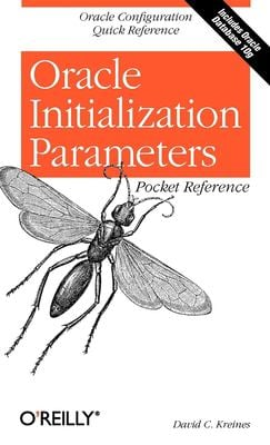 Oracle Initialization Parameters Pocket Reference 9780596007706