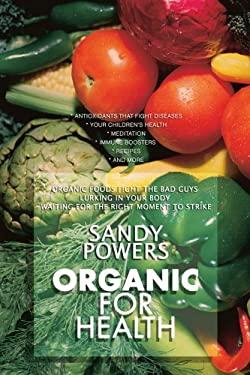 Organic for Health 9780595473083