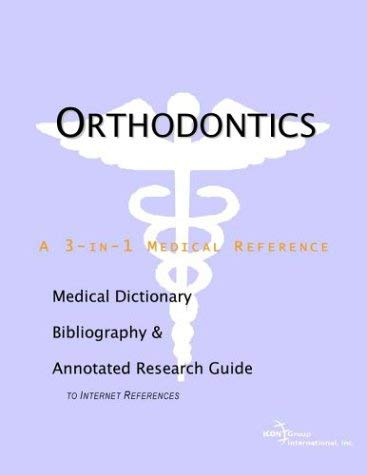 Orthodontics - A Medical Dictionary, Bibliography, and Annotated Research Guide to Internet References 9780597841415