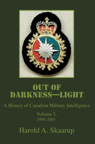 Out of Darkness--Light: A History of Canadian Military Intelligence 9780595675296