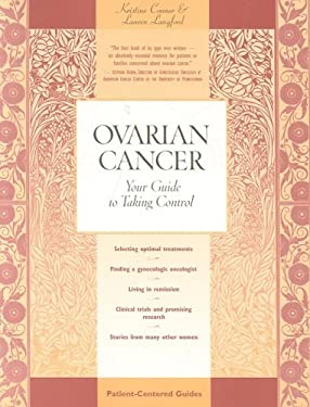 Ovarian Cancer: Your Guide to Taking Control 9780596500160
