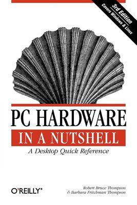 PC Hardware in a Nutshell 9780596005139