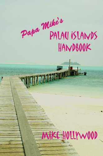 Papa Mike's Palau Islands Handbook 9780595376070